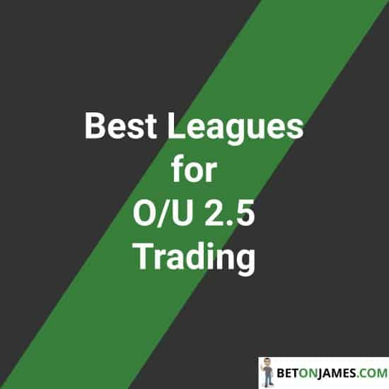 Best Leagues For Over / Under 2.5 Goals Trading Featured Image