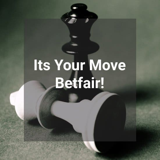 Its Your Move Betfair!