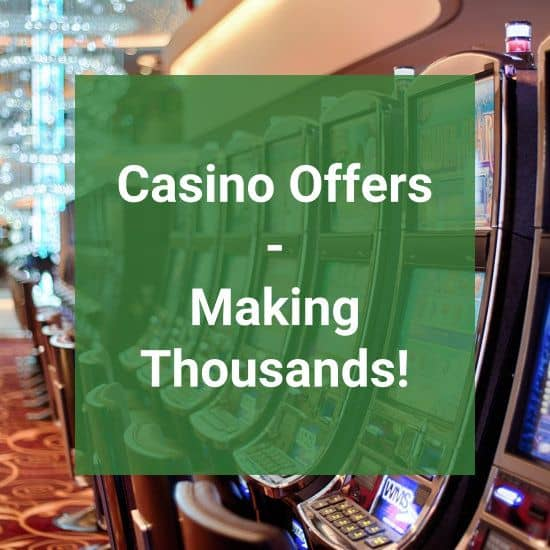 Making Thousands From Online Casino Offers