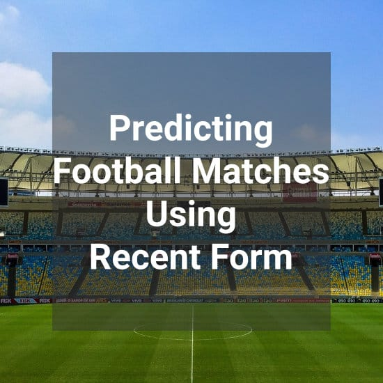 Predicting Football Games Using Recent Form