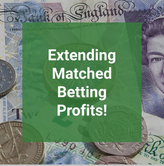 Extending Your Matched Betting Profits