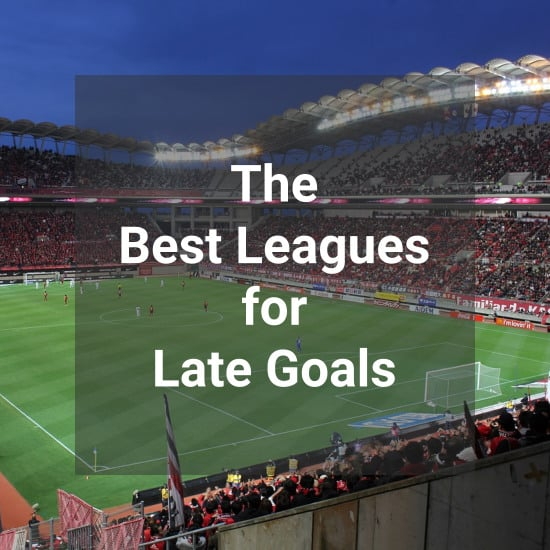 The Best Leagues For Late Goals